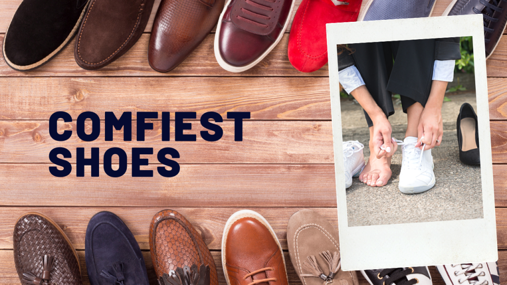 Most Comfortable Shoes For Tired Feet
